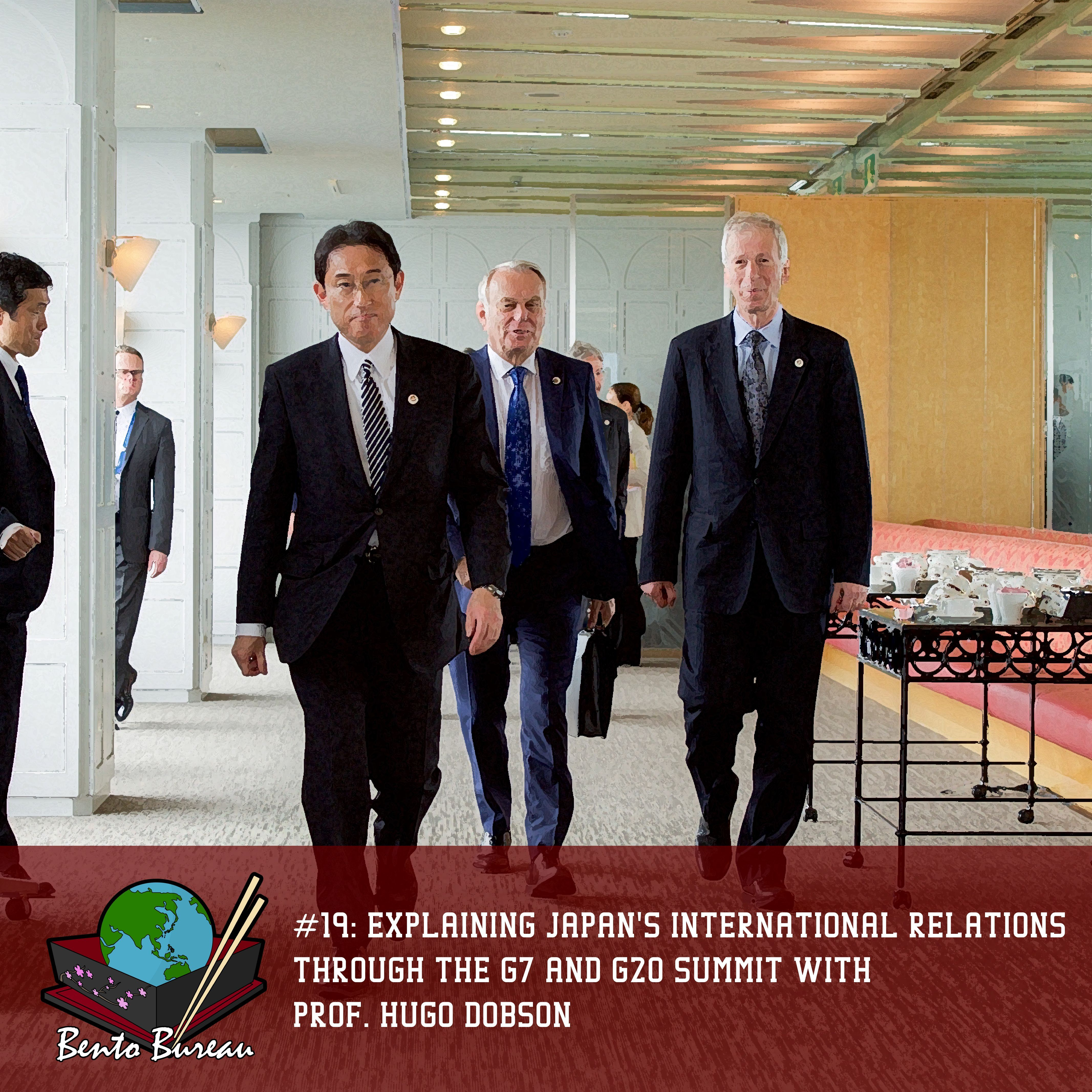 #19: Explaining Japan's international relations through the G7 and G20 summit with Prof. Hugo Dobson