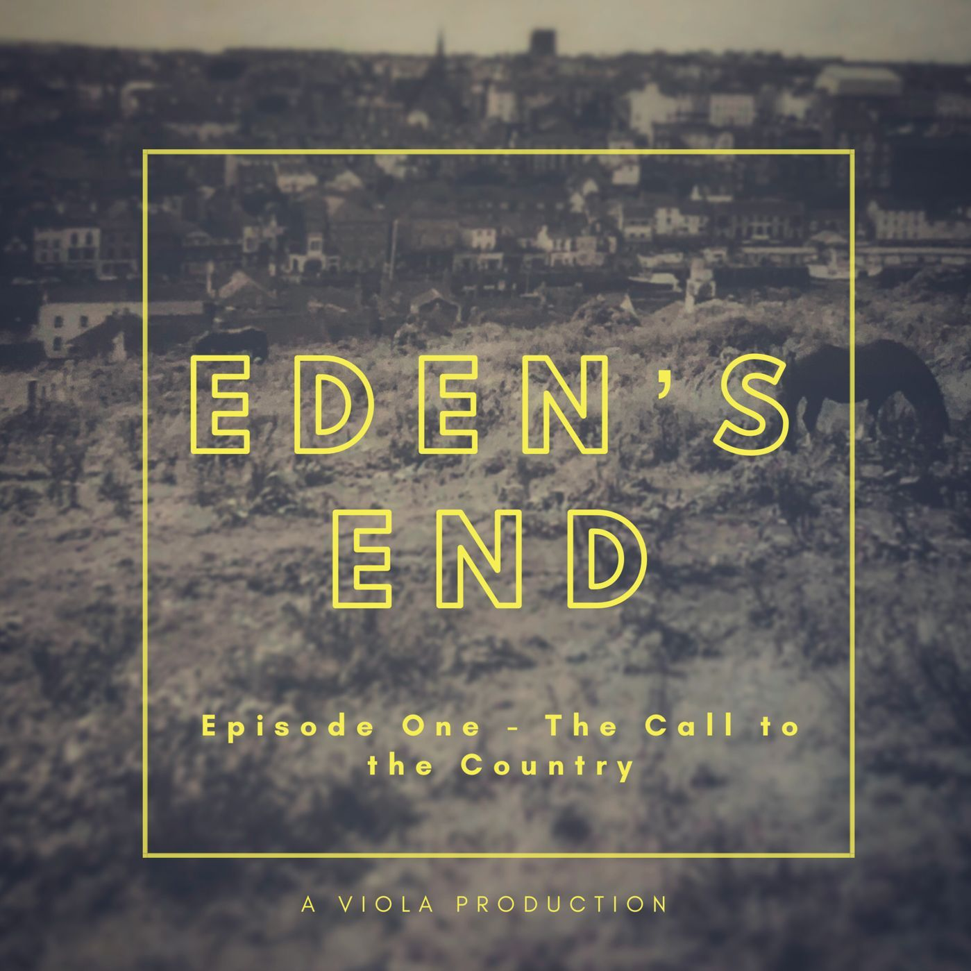 Eden's End, Episode 1 - The Call to the Country