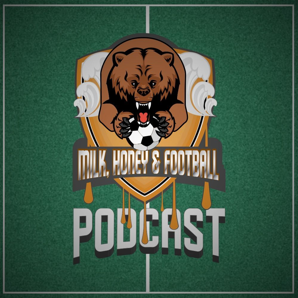 Milk, Honey & Football - Season 2 Ep. 2