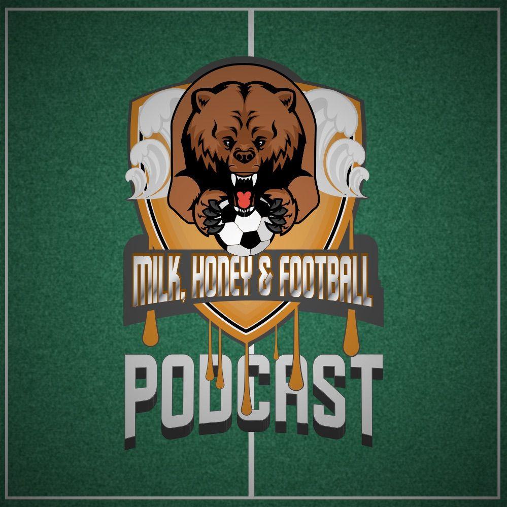 Milk, Honey & Football - Season 2 Ep. 5