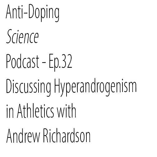 Ep.32 Discussing Hyperandrogenism in Athletics with Andrew Richardson