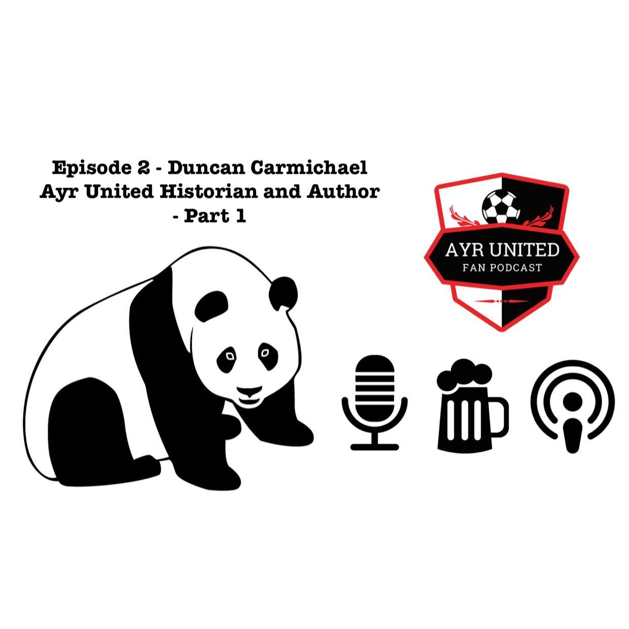 Episode 2 - Duncan Carmichael Ayr United Historian and Author - Part 1