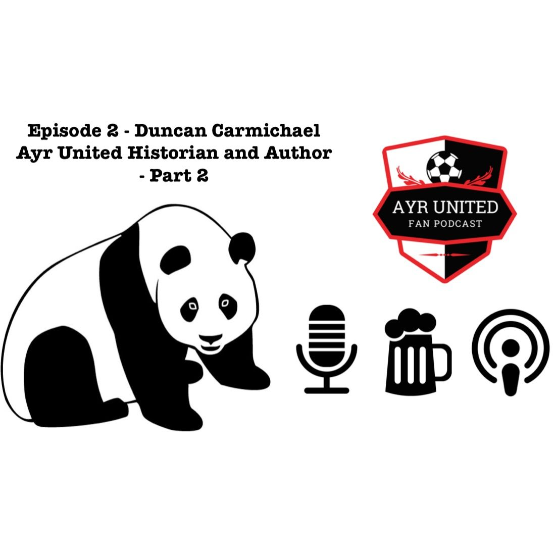 Part 2 Episode 2 - Duncan Carmichael Ayr United Historian and Author - Ayr United Fan Podcast