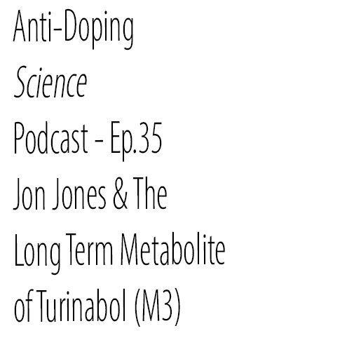 Ep.35 - Jon Jones & The Long Term Metabolite for Turinabol