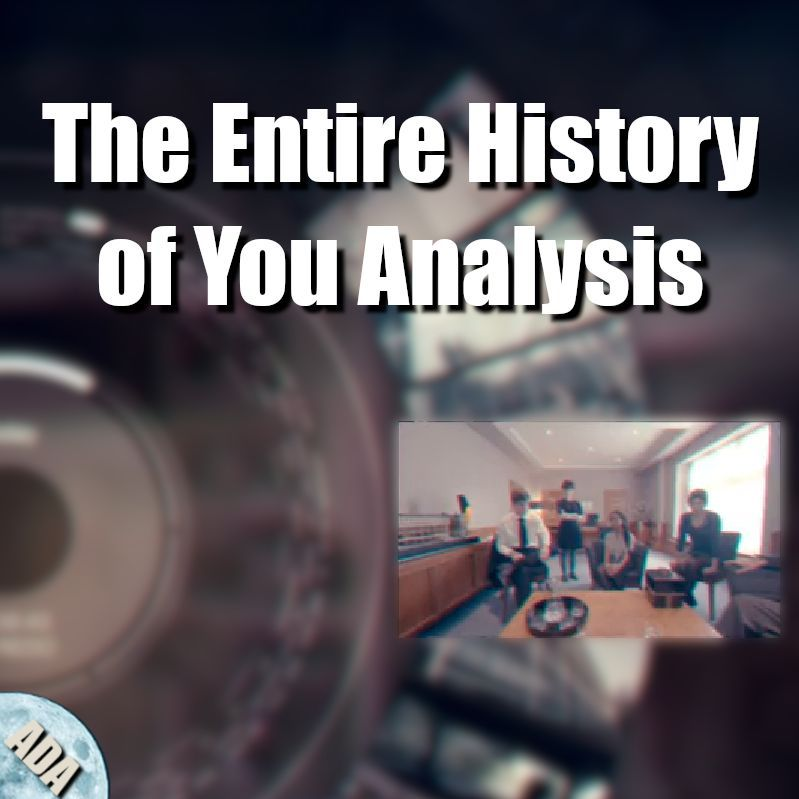 Black Mirror - The Entire History of You | Small Screen Analysis