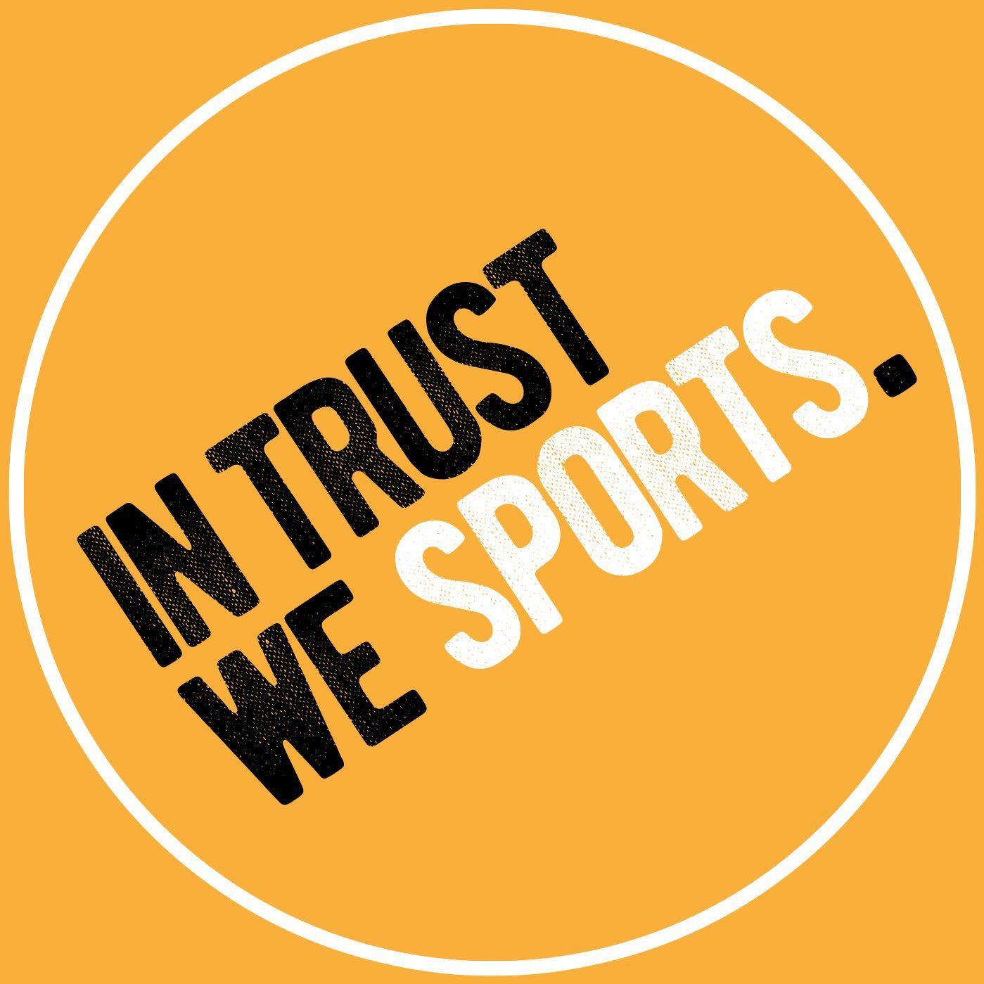 In Trust We Sports - Episode 8