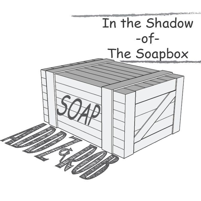 In The Shadow of The Soapbox - Episode 1