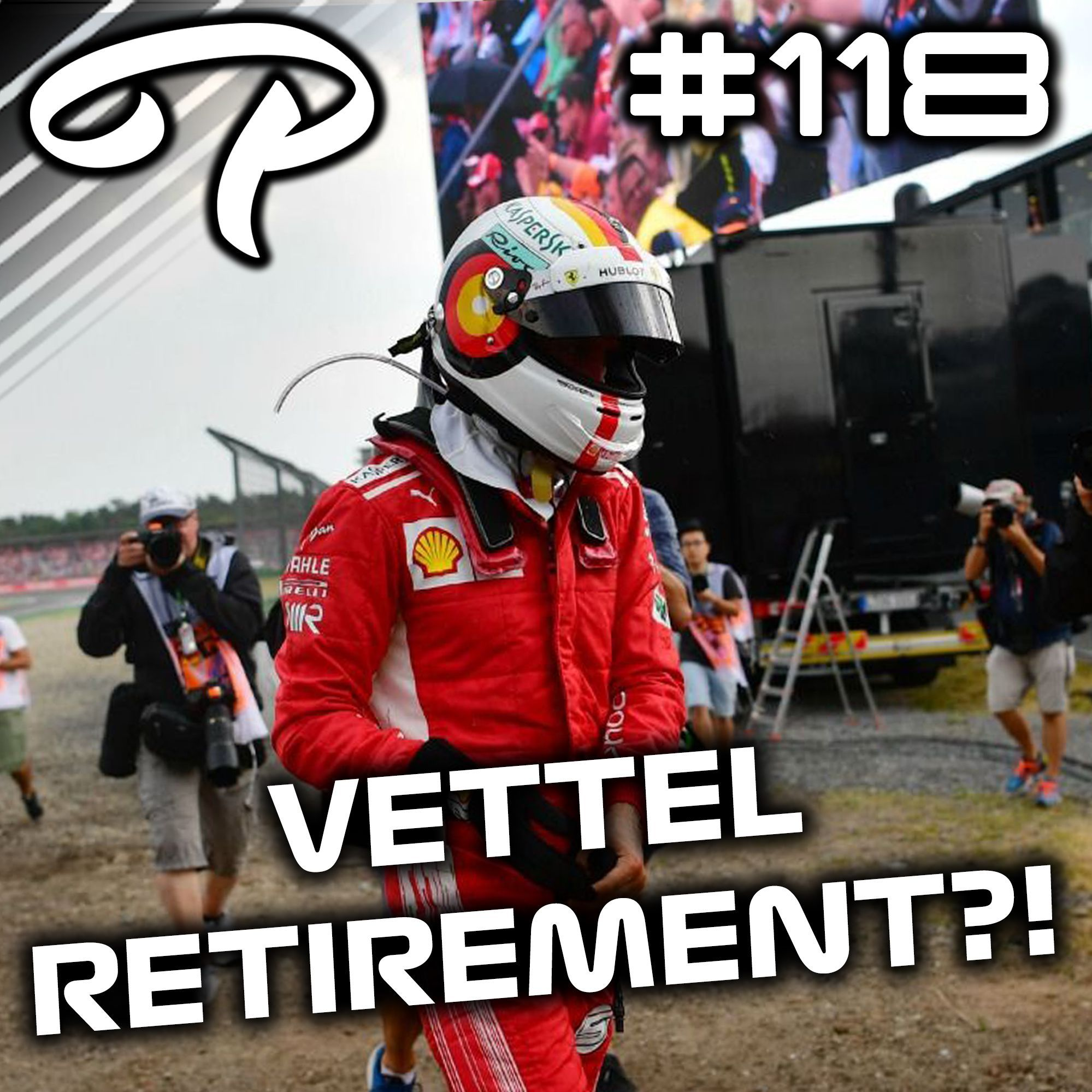 Pitlane Podcast #118 - Is Vettel going to RETIRE at the end of the 2019 F1 Season?!