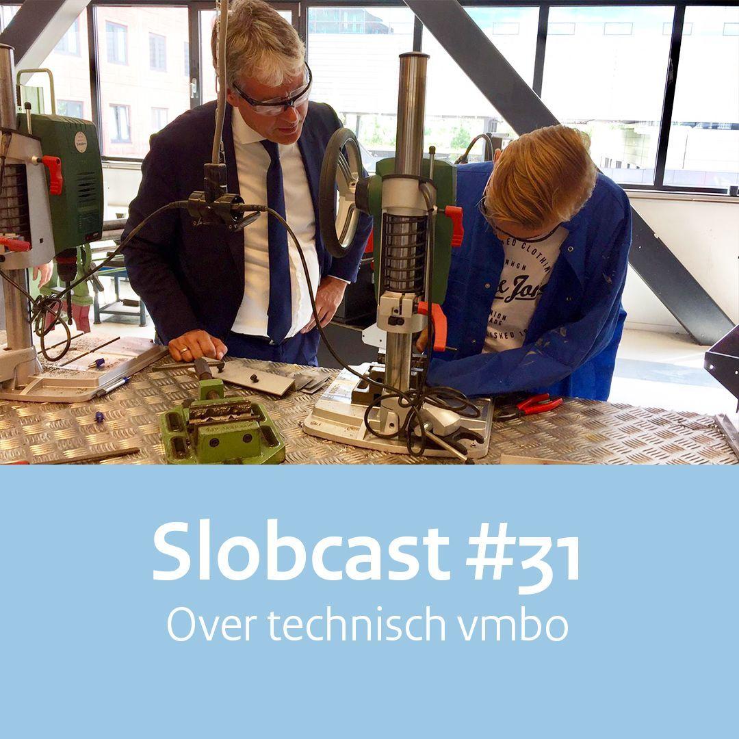 Slobcast #31 - Over technisch vmbo
