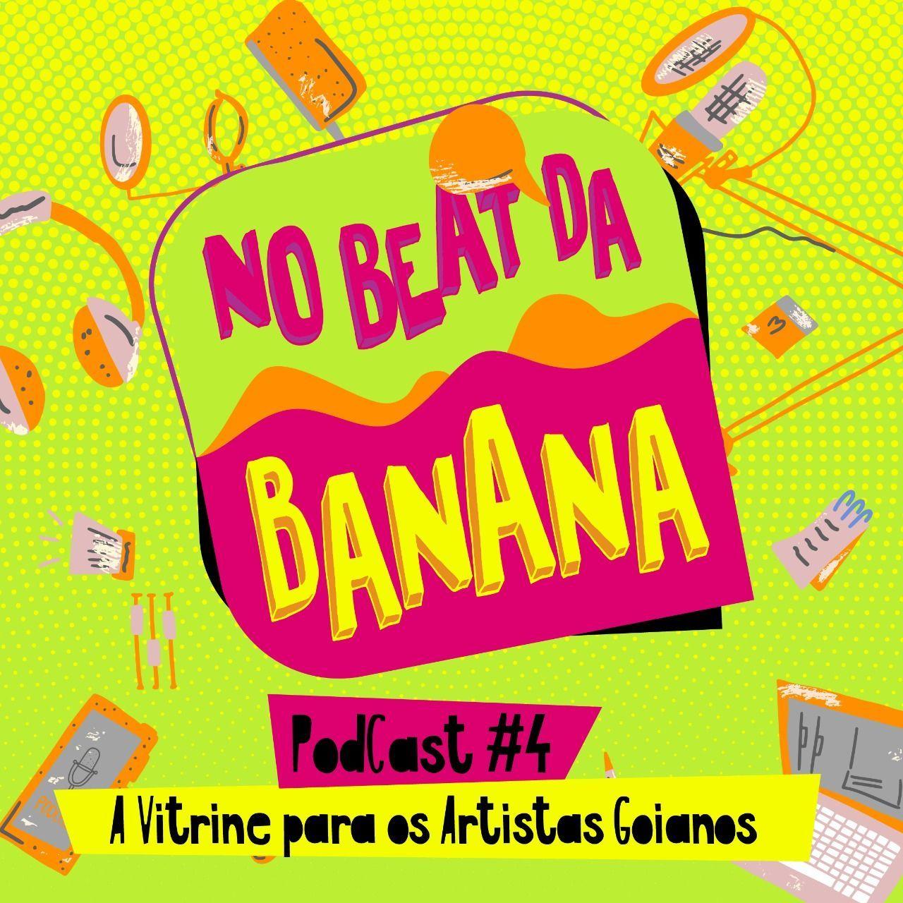 No Beat da Banana #4: A vitrine dos artistas goianos