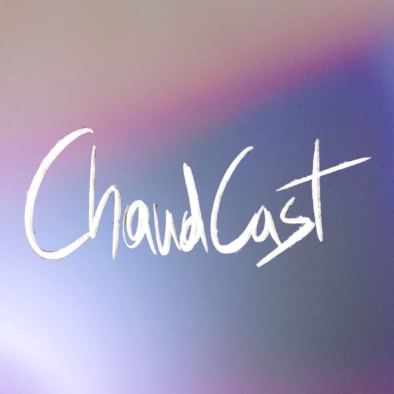 CHAUDCAST EP 1
