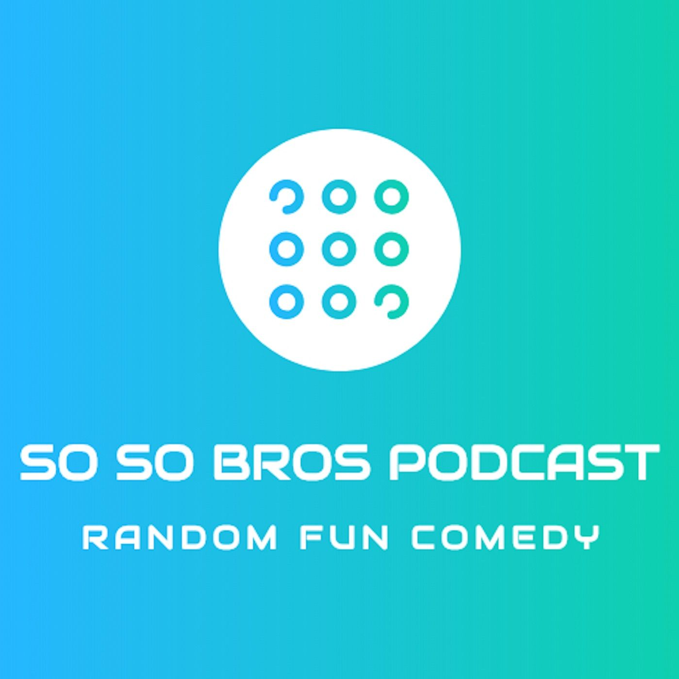 SoSo Bros Podcast 25 - Surprise Guest