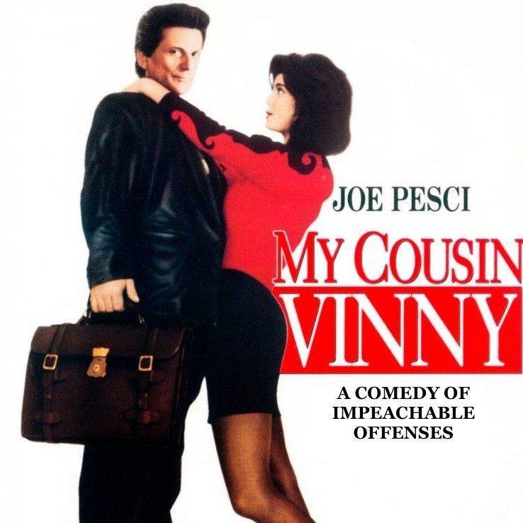 Ugly American Radio My Cousin Vinny Impeachment