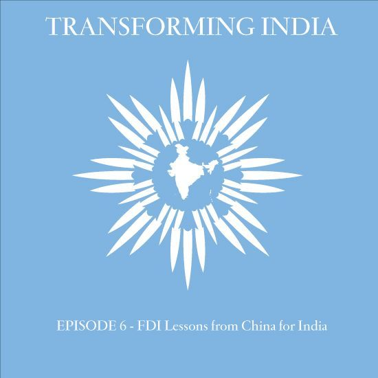 Episode 6: FDI Lessons from China for India