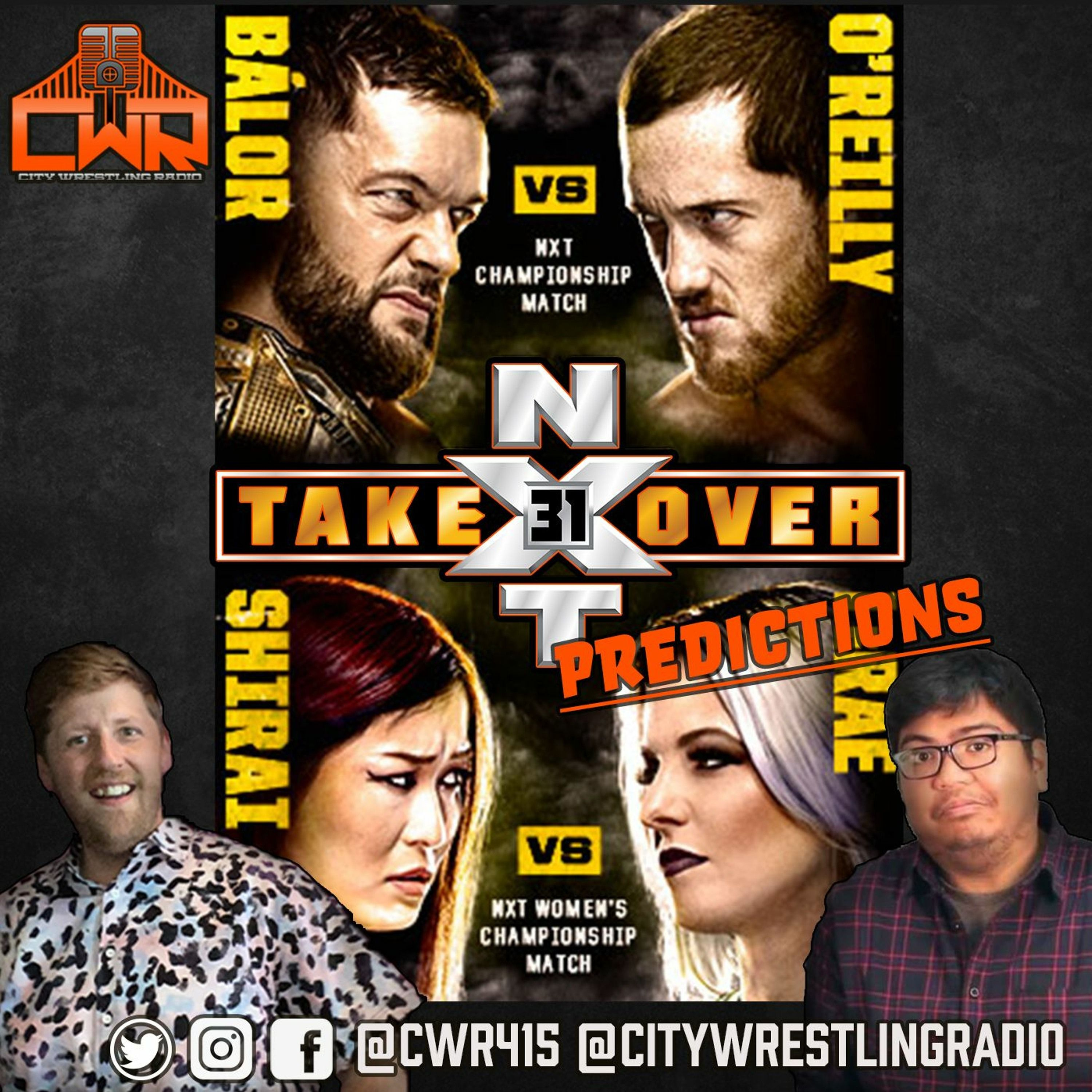 NXT Takeover 31 Predictions | City Wrestling Radio
