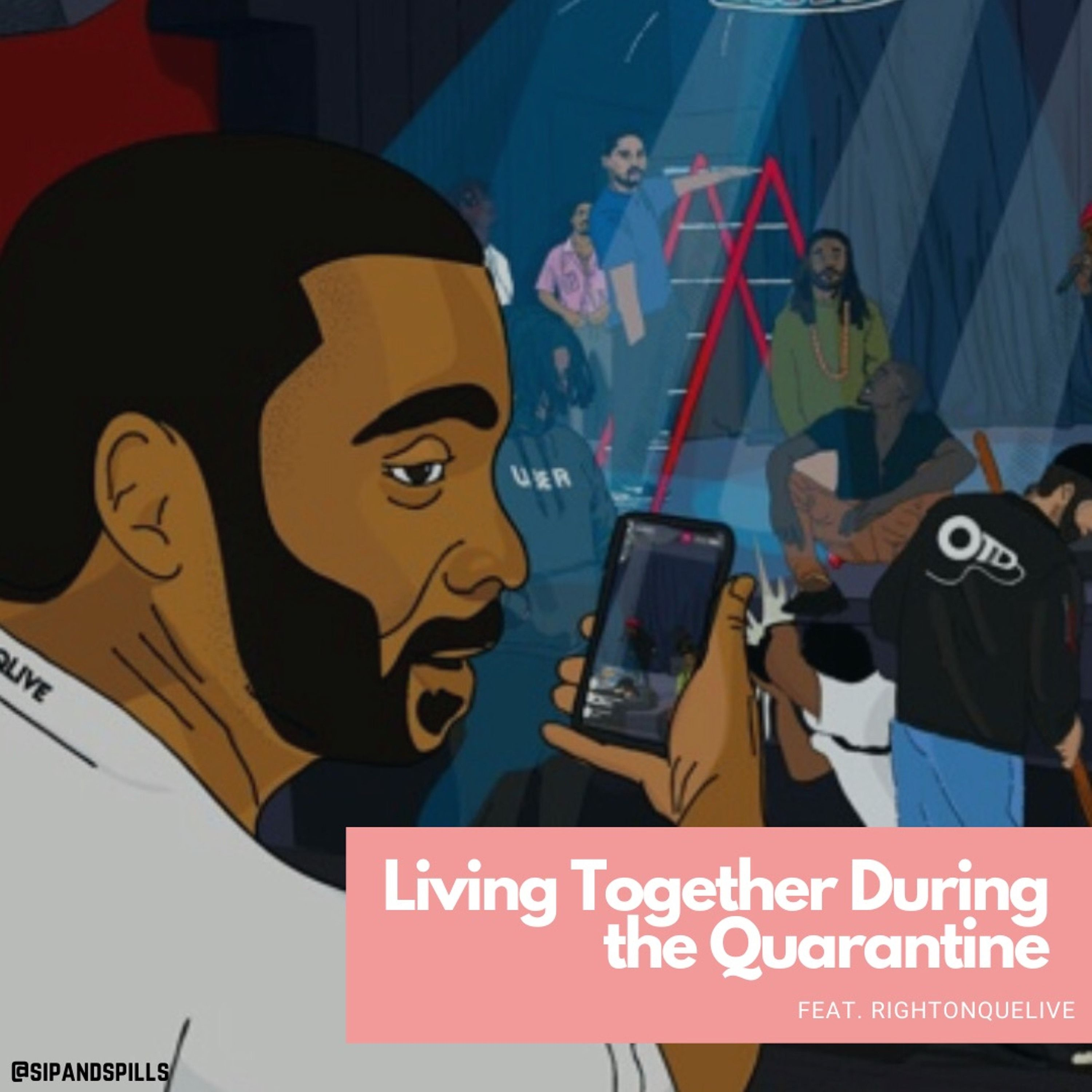 Living Together During the Quarantine!!! with @RightonQueLive