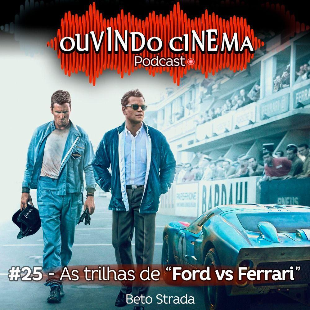 "Ouvindo Cinema #25 | Conhecendo a magia de ""Ford vs Ferrari"""