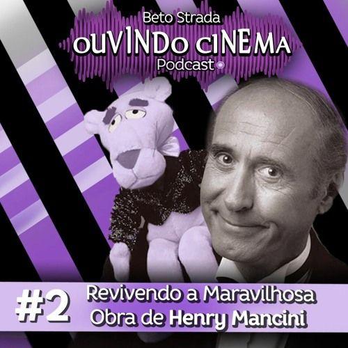 Ouvindo Cinema #31   Sobre Henry Mancini Parte 2