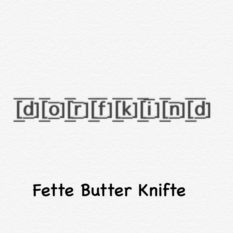 #23 Fette Butter Knifte
