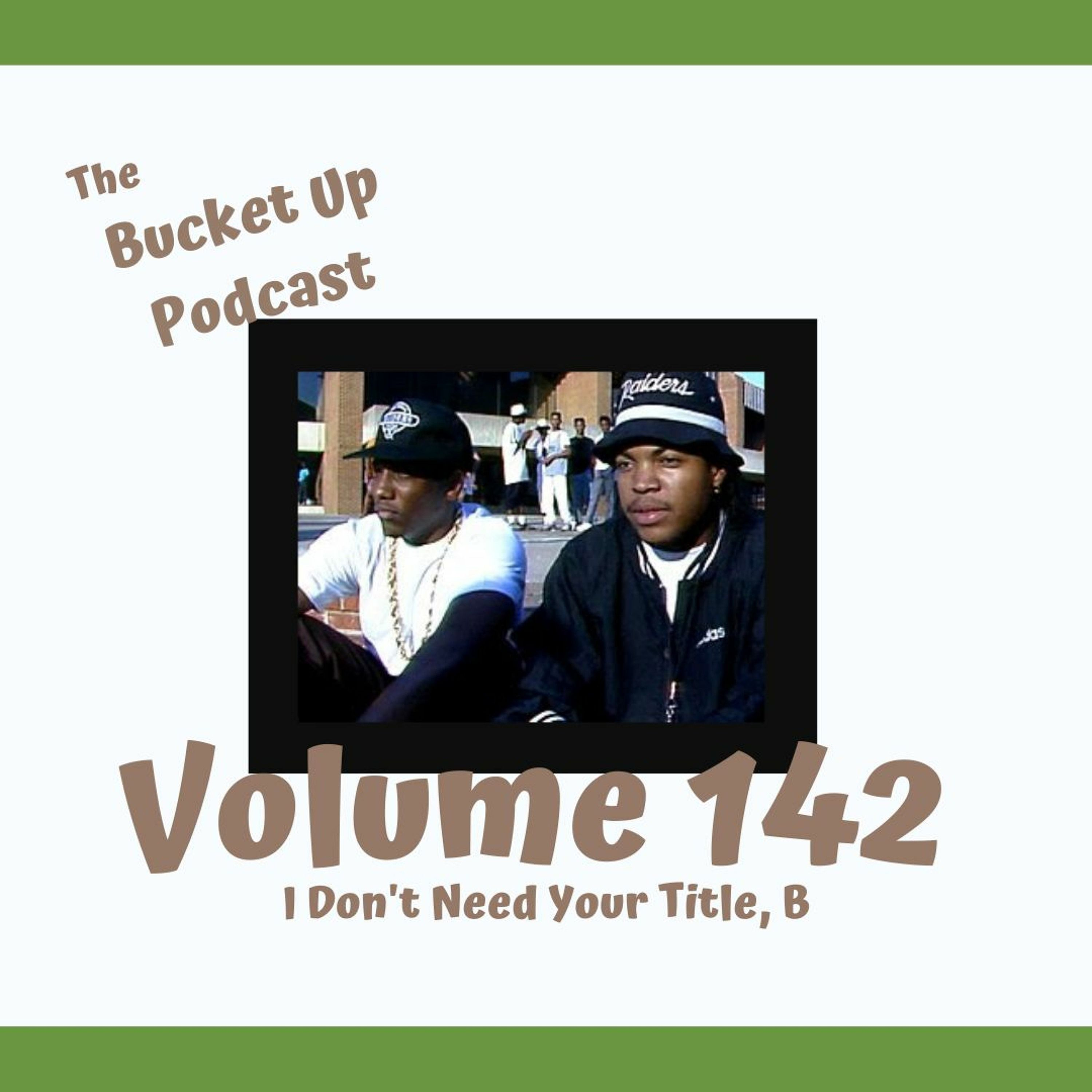 Volume 142: I Don't Need Your Title, B