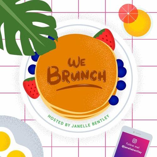 We Brunch - Last Episode with Host/Creator Janelle Bentley