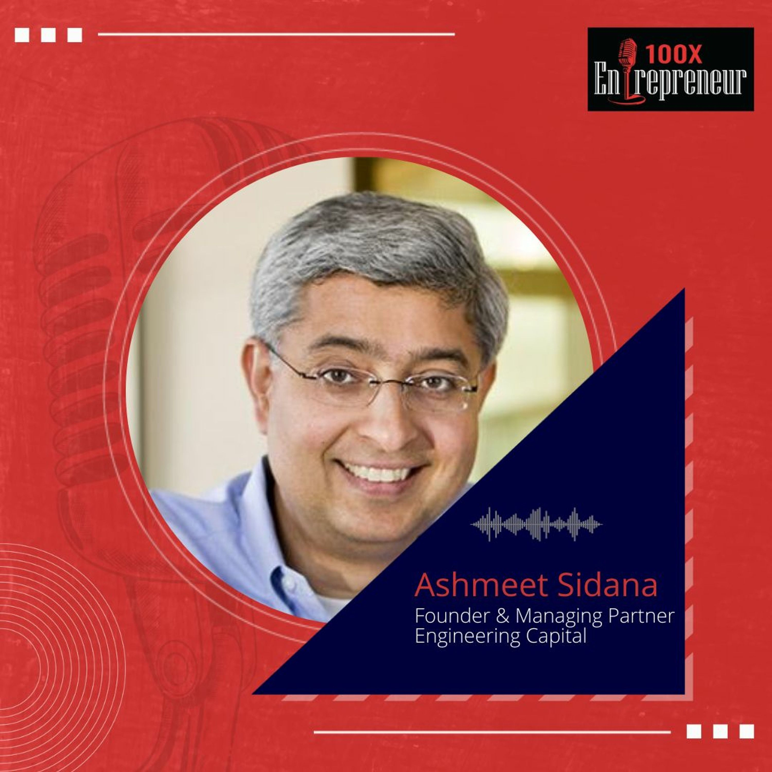 Ashmeet Sidana, Engineering Capital on Technical insights and building a fund for Engineers