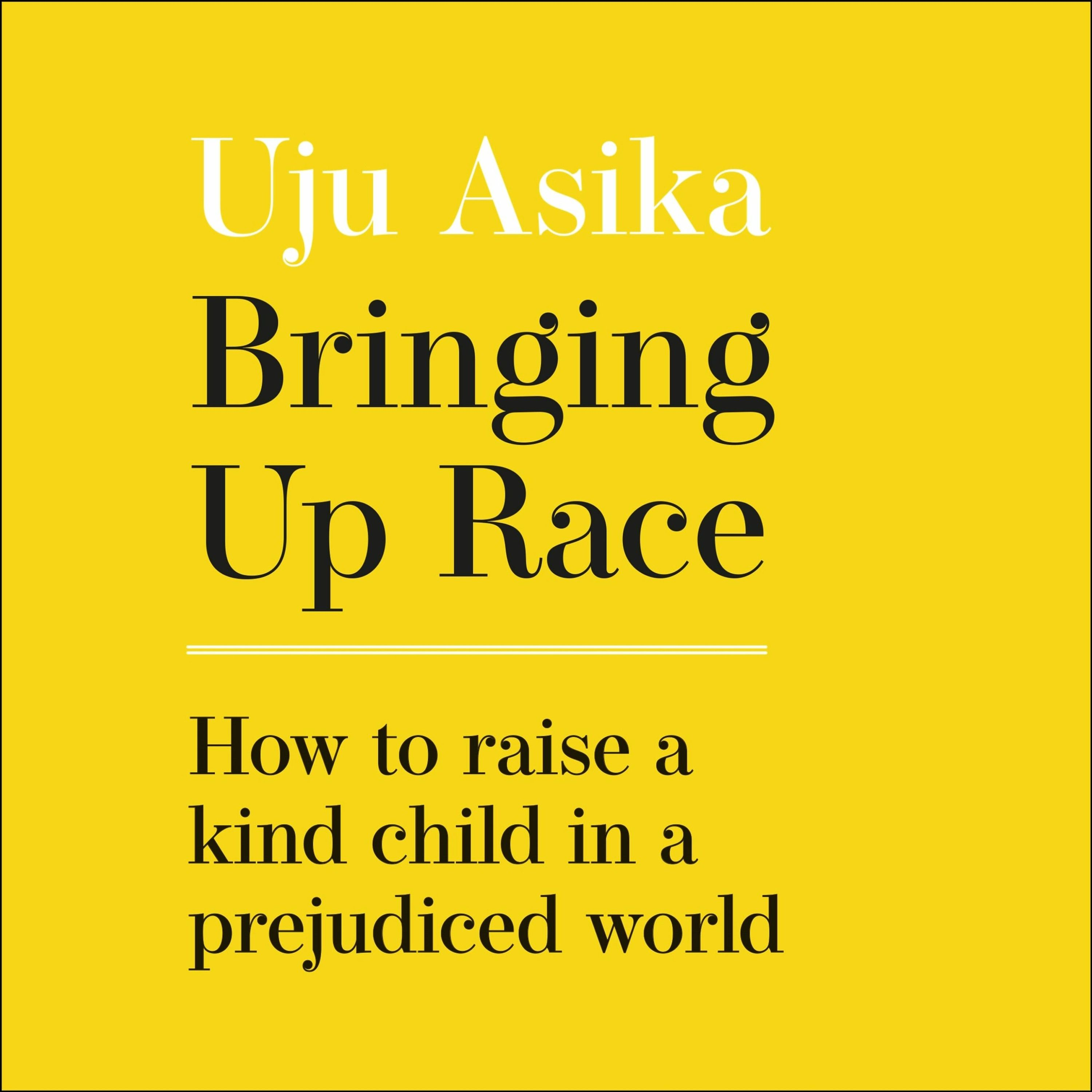 BRINGING UP RACE, written and read by Uju Asika - Audiobook extract