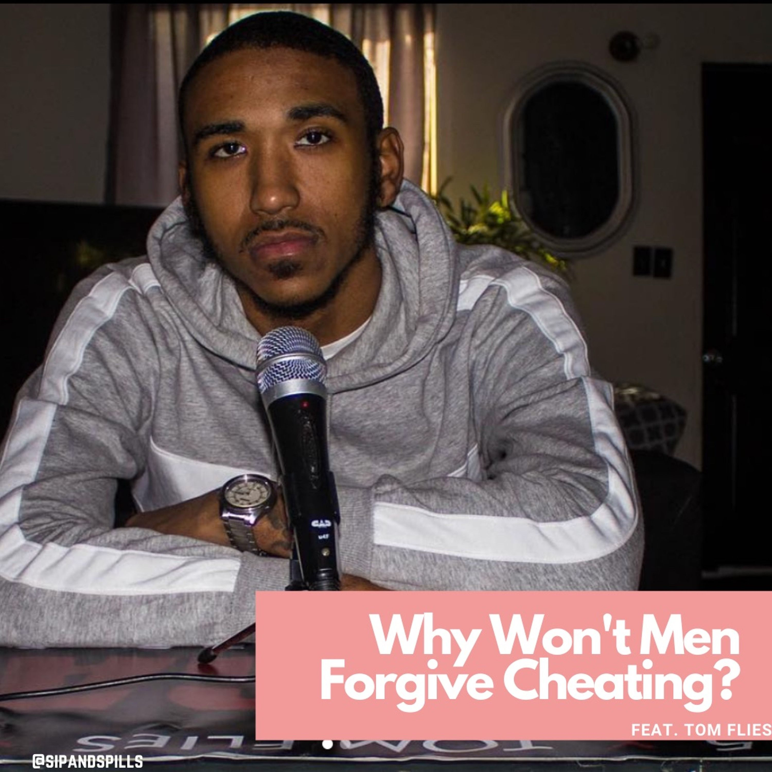 Why Men Don't Forgive Cheating? with Tom Flies