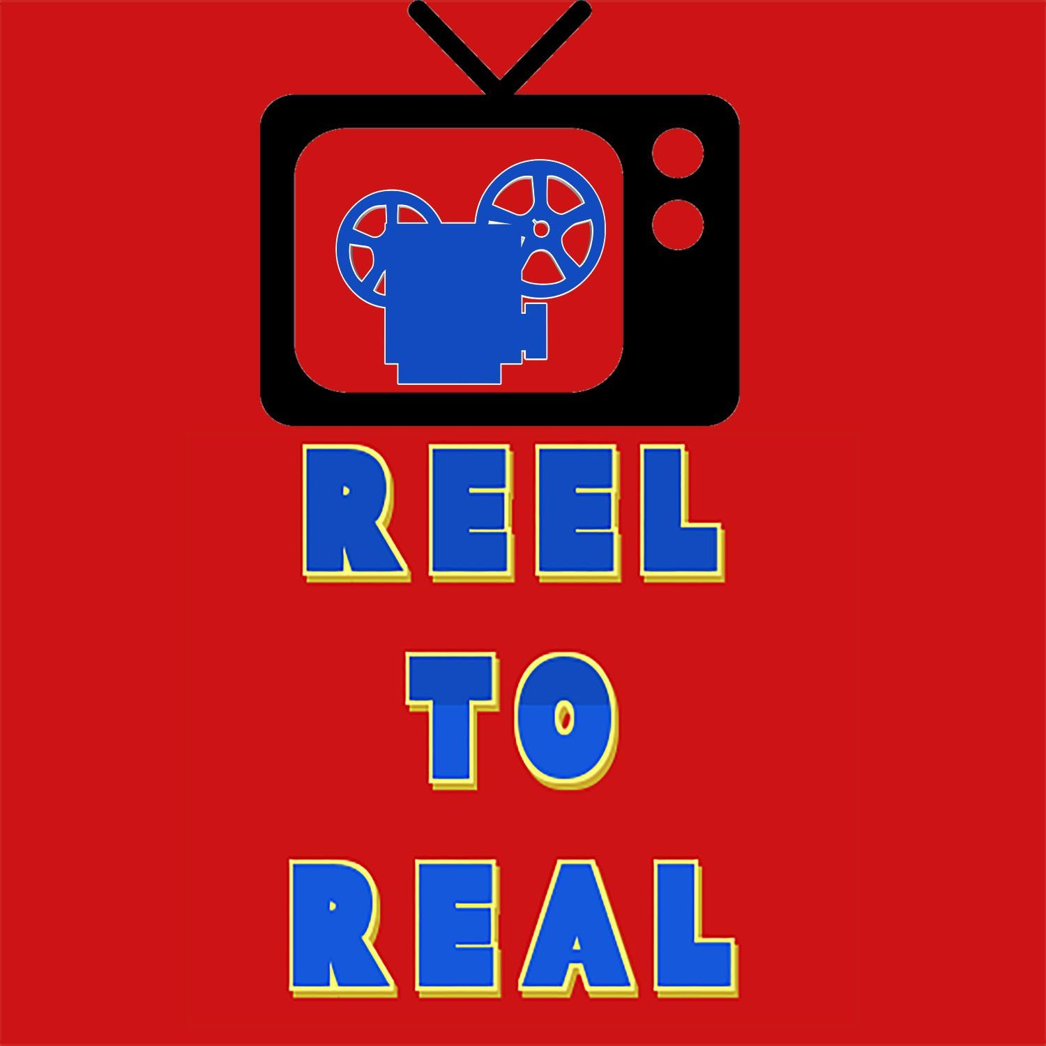 Reel To Real Episode 1