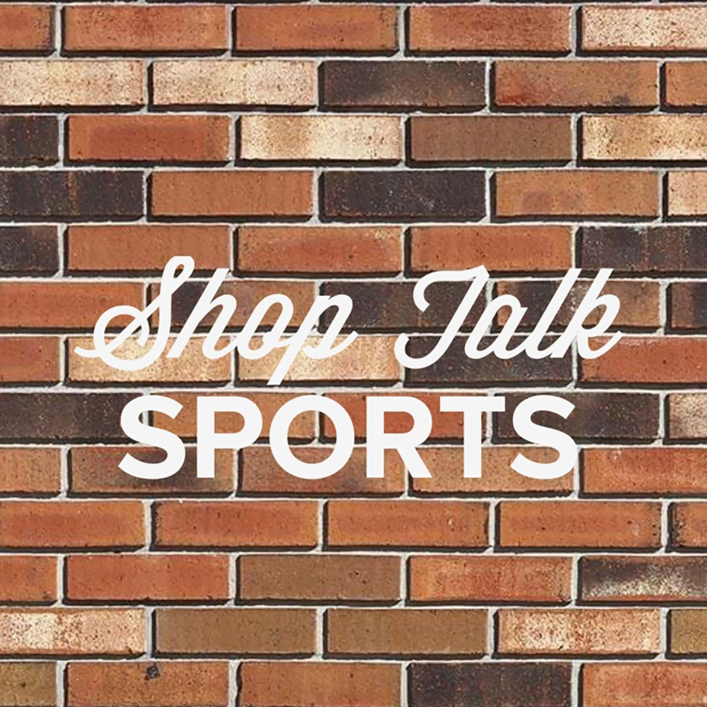 Shop Talk: Sports EP2 - Big Names, Bad Fantasy?
