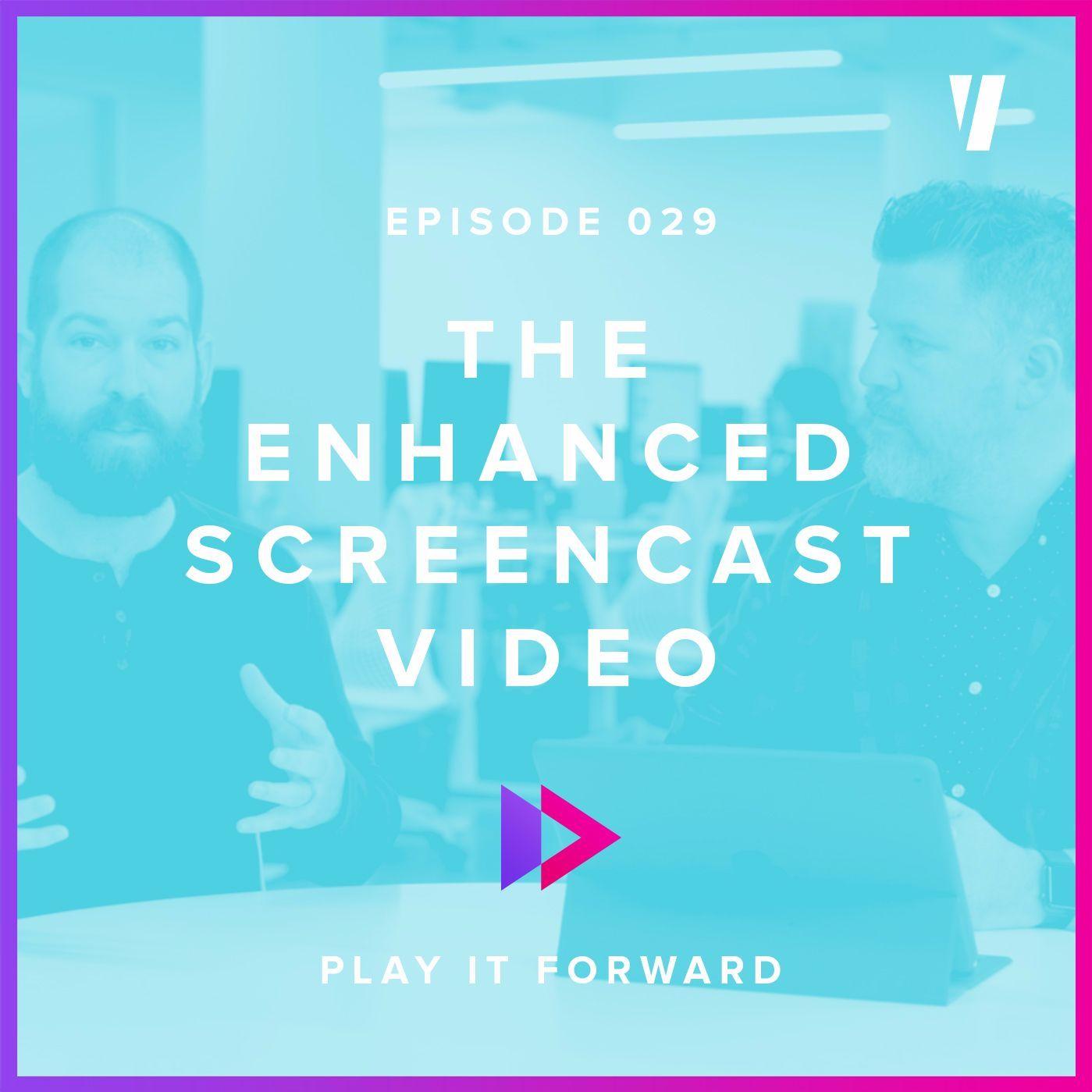 #029: The Enhanced Screencast Video