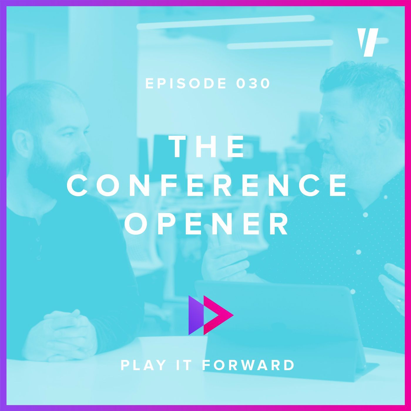 #030: The Conference Opener