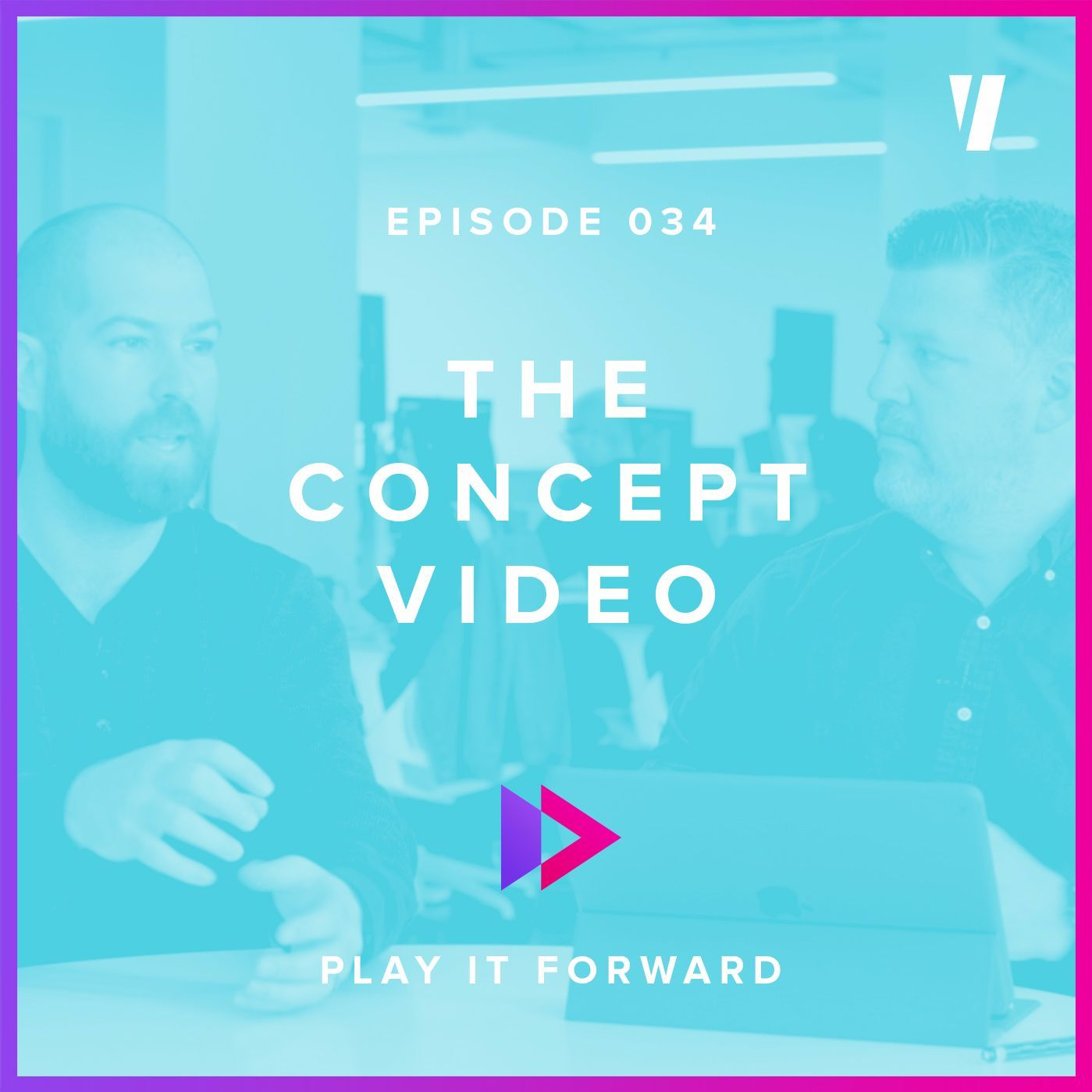 #034: The Concept Video