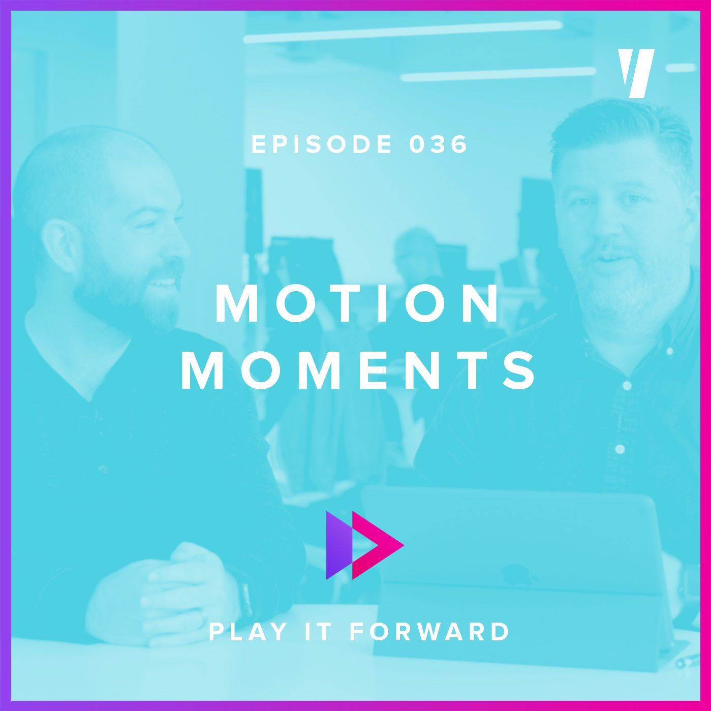 #036: Motion Moments