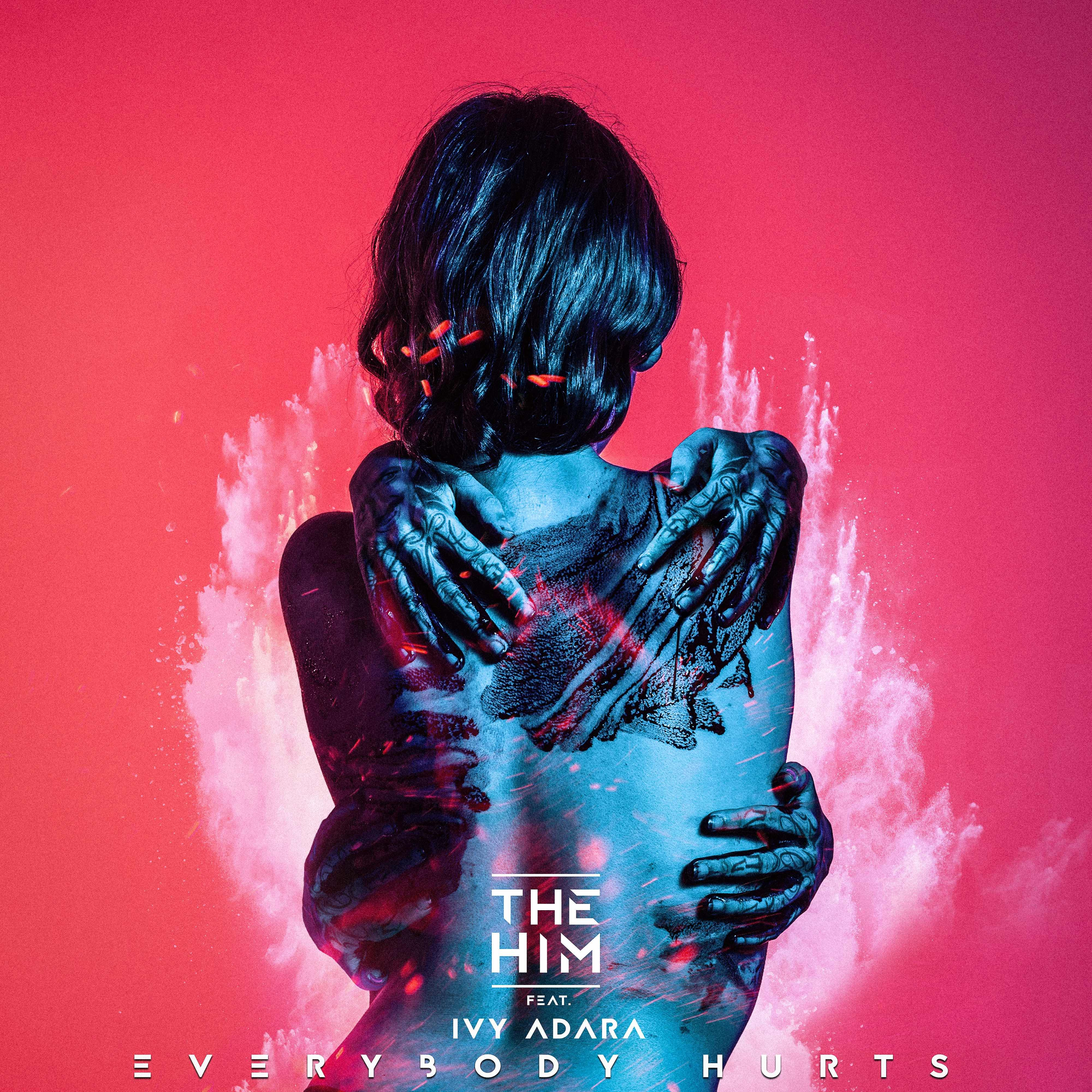 The Him Ft Ivy Adara - Everybody Hurts