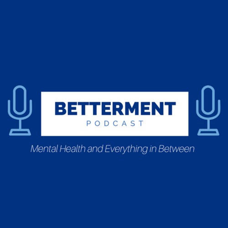 Betterment Podcast Episode 09 - Spending Time Alone