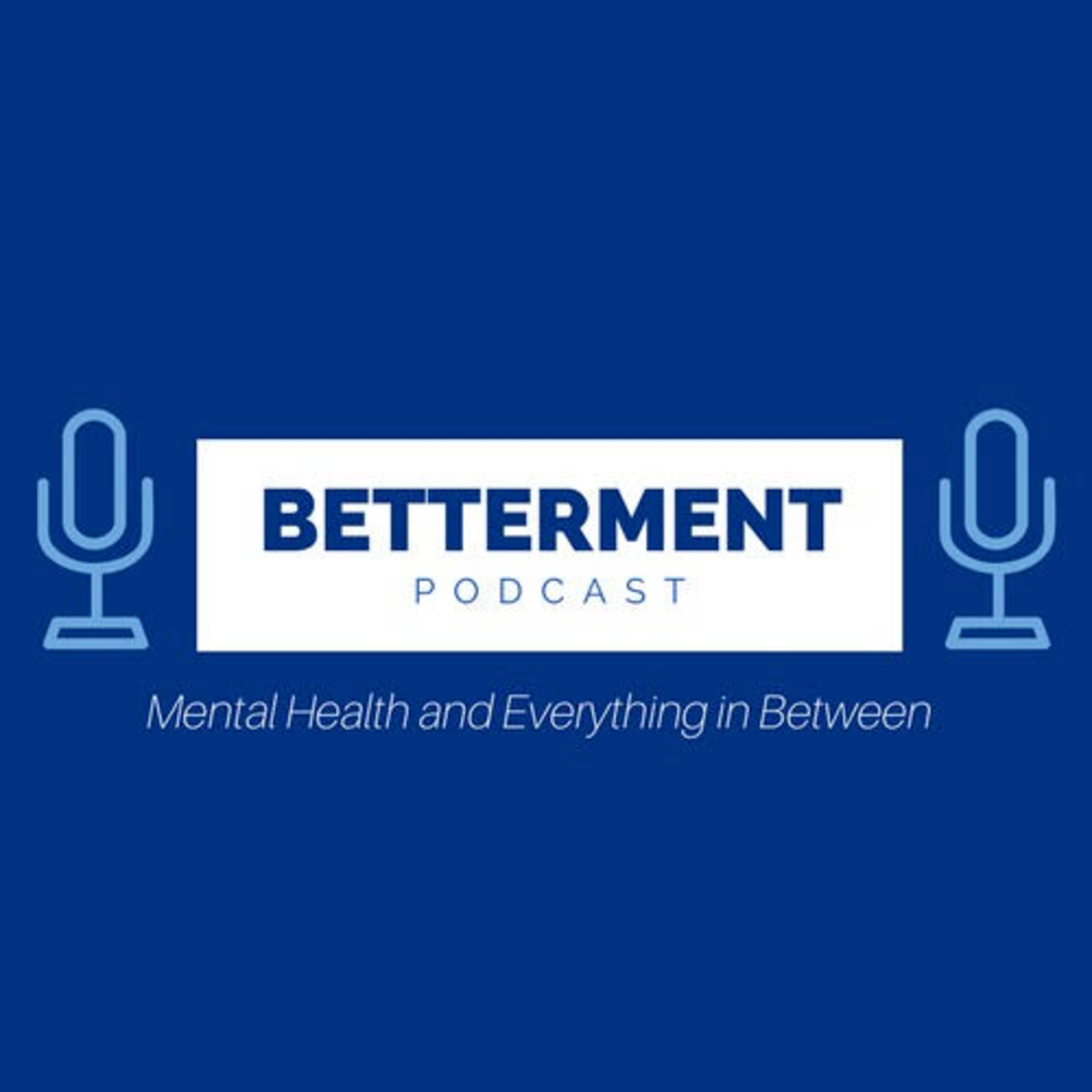 Betterment Podcast Episode 11 - Dealing With Change