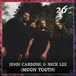 Listen to Episode 26 | John Carbone & Nick Lee (Moon Tooth)