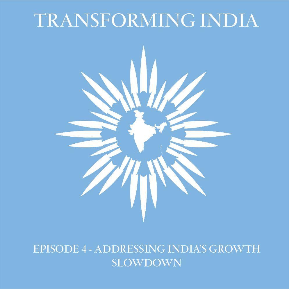 Episode 4: Addressing India's Growth Slowdown