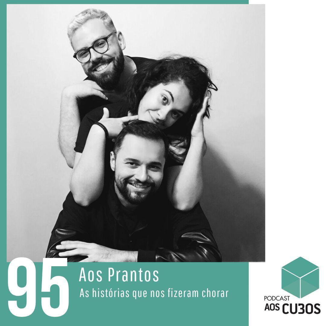 Ep. 095 - Aos Prantos