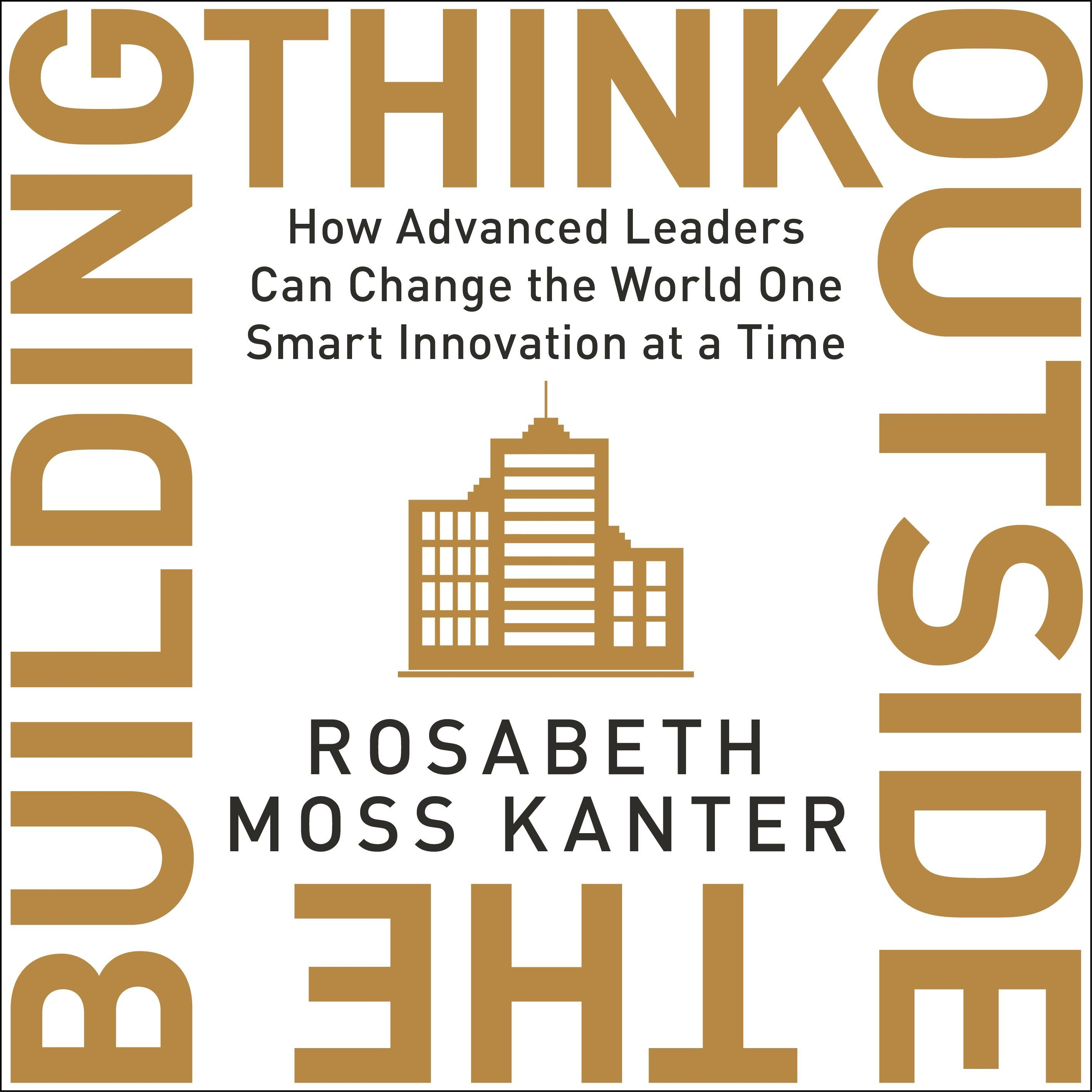 THINK OUTSIDE THE BUILDING, written and read by Rosabeth Moss Kanter - Audiobook extract
