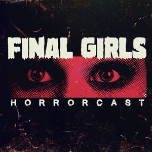 Listen to Final Girls Ep 200: 'Invisible Man' and 'The Brood'