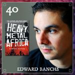 Listen to Episode 40 | Edward Banchs (Heavy Metal Africa)