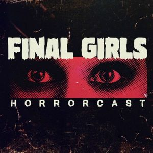 Listen to Final Girls Ep 205: 'Spiral' & 'Anything for Jackson'