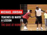 O. J. Mayo 回憶往事, 高中時在訓練營中與 Jordan 1 on 1, 結果被打爆了