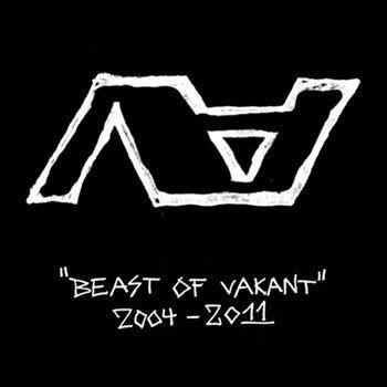 Beast Of Vakant 2004/2011