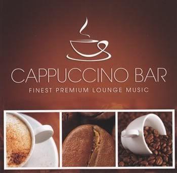 Cappuccino Bar Finest Premium Lounge Music
