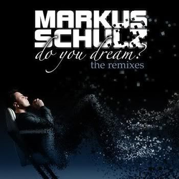 Markus Schulz - Do You Dream (The Remixes)