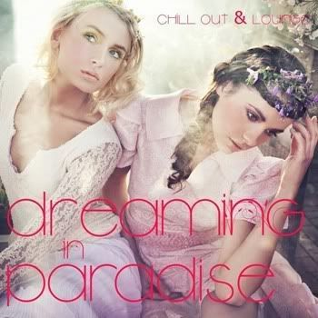 Dreaming In Paradise: Chill Out & Lounge