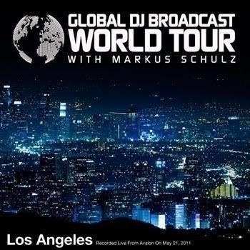 Markus Schulz - Global DJ Broadcast: World Tour - Los Angeles (2011-06-02)